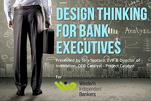 WiB Design Thinking for Bank Executives - Tery Spataro Project Catalyst - CCG Catalyst